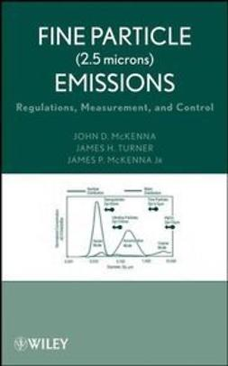 McKenna, John D. - Fine Particle (2.5 microns) Emissions: Regulations, Measurement, and Control, ebook