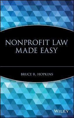 Hopkins, Bruce R. - Nonprofit Law Made Easy, e-kirja