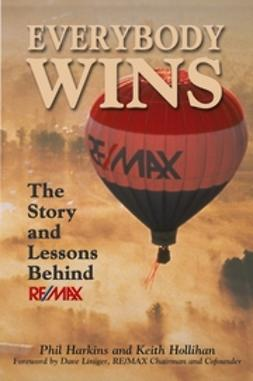 Harkins, Phil - Everybody Wins: The Story and Lessons Behind RE/MAX, e-kirja