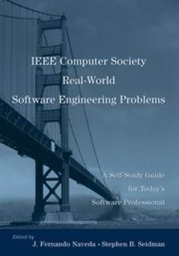 Naveda, J. Fernando - IEEE Computer Society Real-World Software Engineering Problems: A Self-Study Guide for Today's Software Professional, ebook