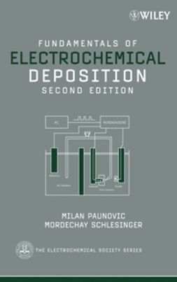 Paunovic, Milan - Fundamentals of Electrochemical Deposition, ebook