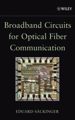 Säckinger, Eduard - Broadband Circuits for Optical Fiber Communication, e-bok