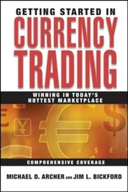 Archer, Michael Duane - Getting Started in Currency Trading: Winning in Todays Hottest Marketplace, ebook