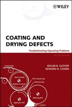 Cohen, Edward D. - Coating and Drying Defects: Troubleshooting Operating Problems, ebook