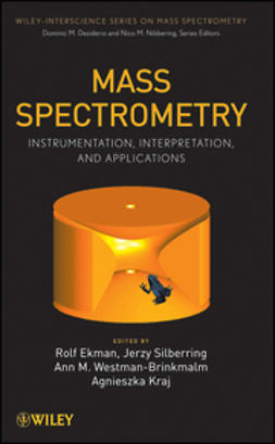 Brinkmalm, Ann M. - Mass Spectrometry: Instrumentation, Interpretation, and Applications, e-bok