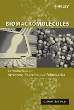 Tsai, C. Stan - Biomacromolecules: Introduction to Structure, Function and Informatics, ebook