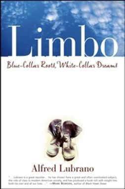 Lubrano, Alfred - Limbo: Blue-Collar Roots, White-Collar Dreams, ebook