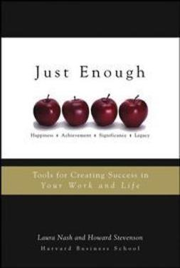 Nash, Laura - Just Enough: Tools for Creating Success in Your Work and Life, ebook