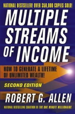 Allen, Robert G. - Multiple Streams of Income: How to Generate a Lifetime of Unlimited Wealth, ebook