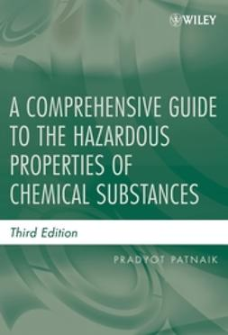 Patnaik, Pradyot - A Comprehensive Guide to the Hazardous Properties of Chemical Substances, ebook