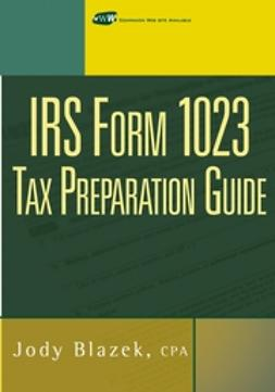 Blazek, Jody - IRS Form 1023 Tax Preparation Guide, ebook