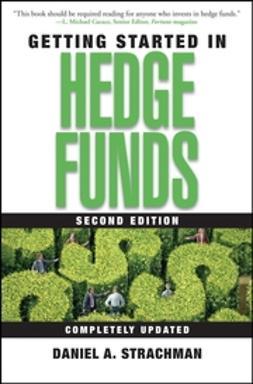 Strachman, Daniel A. - Getting Started in Hedge Funds, e-kirja