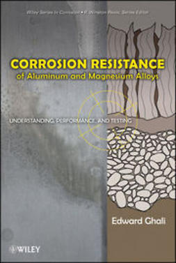 Ghali, Edward - Corrosion and Its Control of Aluminum and Magnesium Alloys: Understanding, Engineering, and Performance, ebook