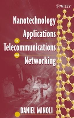 Minoli, Daniel - Nanotechnology Applications to Telecommunications and Networking, ebook