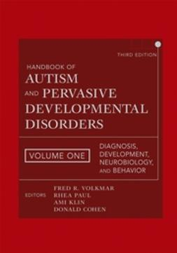 Cohen, Donald J. - Handbook of Autism and Pervasive Developmental Disorders, Diagnosis, Development, Neurobiology, and Behavior, ebook