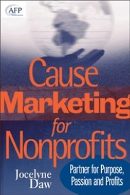 Daw, Jocelyne - Cause Marketing for Nonprofits: Partner for Purpose, Passion, and Profits (AFP Fund Development Series), ebook