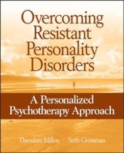Grossman, Seth - Overcoming Resistant Personality Disorders: A Personalized Psychotherapy Approach, ebook