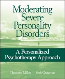 Grossman, Seth - Moderating Severe Personality Disorders: A Personalized Psychotherapy Approach, ebook