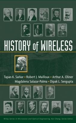 Sarkar, Tapan K. - History of Wireless, e-bok