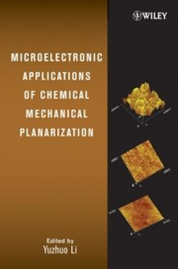 Li, Yuzhuo - Microelectronic Applications of Chemical Mechanical Planarization, ebook