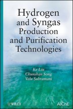 Liu, Ke - Hydrogen and Syngas Production and Purification Technologies, ebook