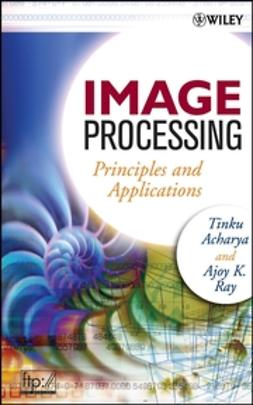 Acharya, Tinku - Image Processing: Principles and Applications, ebook