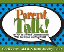 Cerra, Cheli - Parent Talk!: The Art of Effective Communication With the School and Your Child, ebook