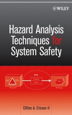 Ericson, Clifton A. - Hazard Analysis Techniques for System Safety, e-kirja