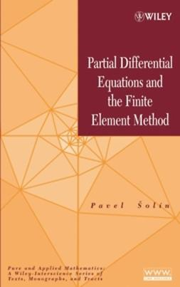 Ŝolín, Pavel - Partial Differential Equations and the Finite Element Method, e-bok