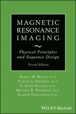 Brown, Robert W. - Magnetic Resonance Imaging: Physical Principles and Sequence Design, e-bok
