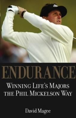 Magee, David - Endurance: Winning Lifes Majors the Phil Mickelson Way, ebook