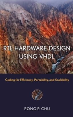 Chu, Pong P. - RTL Hardware Design Using VHDL: Coding for Efficiency, Portability, and Scalability, ebook