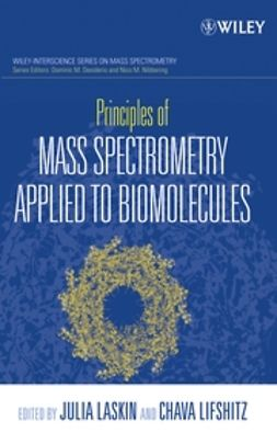Laskin, Julia - Principles of Mass Spectrometry Applied to Biomolecules, e-kirja