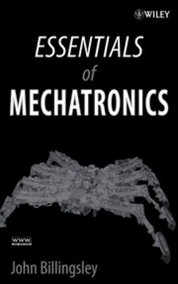 Billingsley, John - Essentials of Mechatronics, ebook
