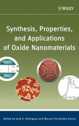 Fernández-García, Marcos - Synthesis, Properties, and Applications of Oxide Nanomaterials, ebook
