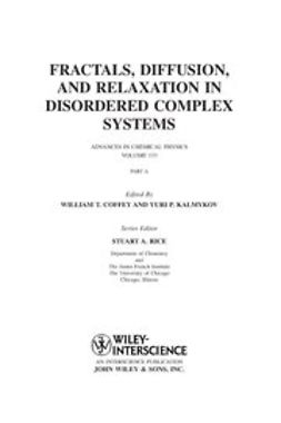 Coffey, William T. - Advances in Chemical Physics, Fractals, Diffusion and Relaxation in Disordered Complex Systems, ebook