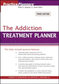 Jongsma, Arthur E. - The Addiction Treatment Planner, e-kirja