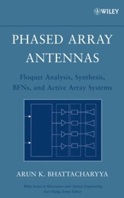 Bhattacharyya, Arun K. - Phased Array Antennas: Floquet Analysis, Synthesis, BFNs and Active Array Systems, ebook