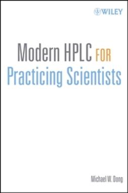 Dong, Michael W. - Modern HPLC for Practicing Scientists, e-kirja