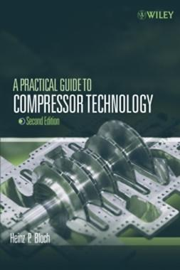 Bloch, Heinz P. - A Practical Guide to Compressor Technology, ebook