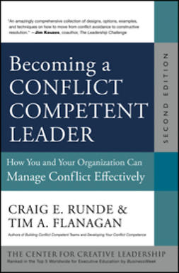 Flanagan, Tim A. - Becoming a Conflict Competent Leader: How You and Your Organization Can Manage Conflict Effectively, ebook