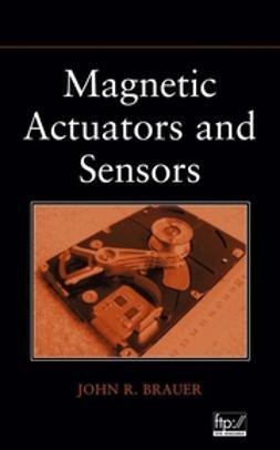 Brauer, John R. - Magnetic Actuators and Sensors, e-bok