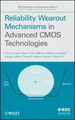 Strong, Alvin W. - Reliability Wearout Mechanisms in Advanced CMOS Technologies, ebook