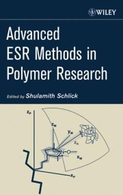 Schlick, Shulamith - Advanced ESR Methods in Polymer Research, ebook