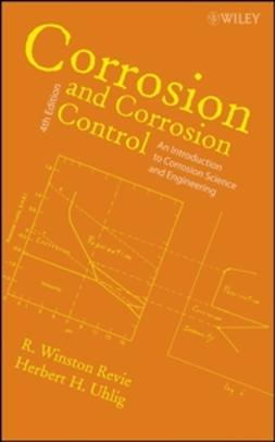 Revie, R. Winston - Corrosion and Corrosion Control, ebook