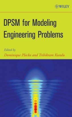 Placko, Dominique - DPSM for Modeling Engineering Problems, ebook