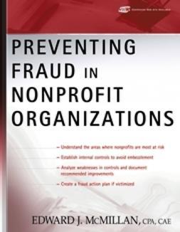 McMillan, Edward J. - Preventing Fraud in Nonprofit Organizations, ebook
