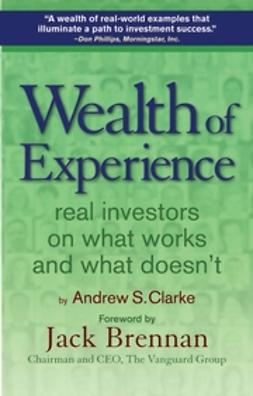 Brennan, Jack - Wealth of Experience: Real Investors on What Works and What Doesn't, e-kirja