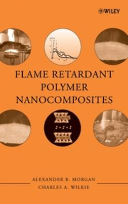Morgan, Alexander B. - Flame Retardant Polymer Nanocomposites, ebook