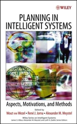 Jorna, R. J. - Planning in Intelligent Systems: Aspects, Motivations, and Methods, ebook